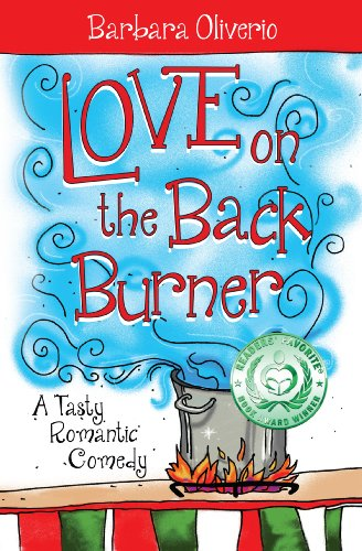 Book: Love on the Back Burner - A Tasty Romantic Comedy by Barbara Oliverio
