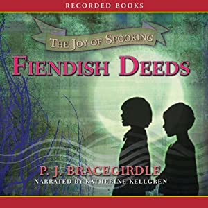 Fiendish Deeds: The Joy of Spooking | [P. J. Bracegirdle]