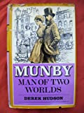Munby, man of two worlds: The life and diaries of Arthur J. Munby, 1828-1910 (0719525756) by Hudson, Derek