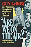 img - for 'Are We on the Air!': The Hilarious, Scandalous Confessions of a TV Pioneer by Guy Lebow (1992-04-01) book / textbook / text book