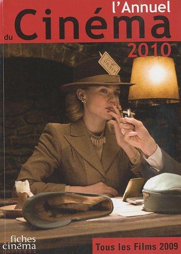 L'annuel du Cinéma 2010 : Tous les films 2009