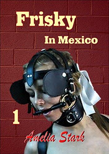 frisky-in-mexico-frisky-pony-girl-book-1-english-edition