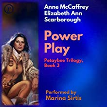 Power Play: The Petaybee Trilogy, Book 3 Audiobook by Anne McCaffrey, Elizabeth Ann Scarborough Narrated by Marina Sirtis