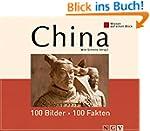 China: 100 Bilder - 100 Fakten: Wisse...