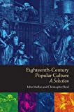 Eighteenth-Century Popular Culture: A Selection