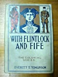 img - for With Flintlock and Fife: A Tale of the French and Indian Wars book / textbook / text book