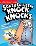 img - for A Little Giant  Book: Super Colossal Knock-Knocks (Little Giant Books) book / textbook / text book