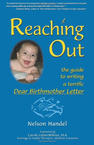Reaching Out: The Guide to Writing a Terrific Dear Birthmother Letter