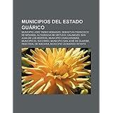 Municipios del Estado Gu Rico: Municipio Jos Tadeo Monagas, Sebastian Francisco de Miranda, Altagracia de Orituco...