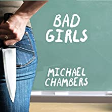 Bad Girls Audiobook by Michael Chambers Narrated by Lauren Anthony