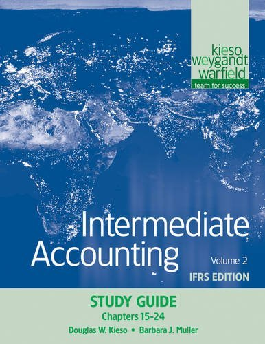 By Donald E. Kieso, Jerry J. Weygandt, Terry D. Warfield: Intermediate Accounting, Study Guide, Volume 2: IFRS Edition