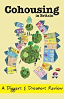 Cohousing in Britain: A Diggers & Dreamers Review