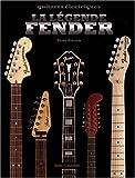 echange, troc Tony Bacon - La légende Fender : Guitares électriques