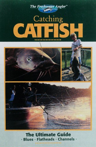The Freshwater Angler: Catching Catfish (The Freshwater Angler)