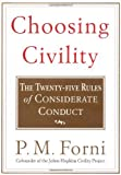 img - for Choosing Civility: The Twenty-five Rules of Considerate Conduct by Forni, P. M. (2002) Hardcover book / textbook / text book