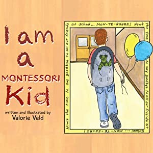 I am a Montessori Kid | [Valorie Veld]