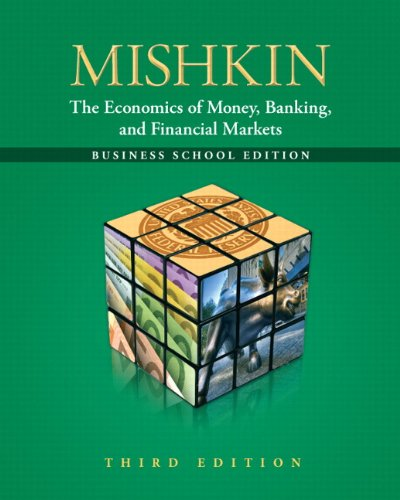 Economics of Money, Banking and Financial Markets, The:The Business   School Edition (Pearson Series in Economics (Hardcover))