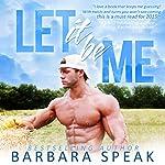 Let It Be Me | Barbara Speak