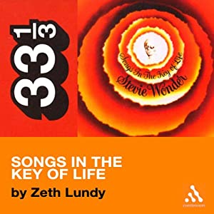 Stevie Wonder's Songs in the Key of Life (33 1/3 Series) | [Zeth Lundy]