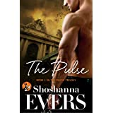 The Pulse: Book 1 in the Pulse Trilogy ~ Shoshanna Evers