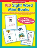 100 Sight Word Mini-Books: Instant Fill-in books That Teach 100 Essential Sight Words