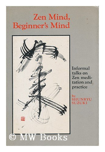 Zen mind, beginner's mind / by Shunryu Suzuki ; edited by...