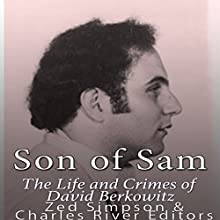 Son of Sam: The Life and Crimes of David Berkowitz Audiobook by  Charles River Editors, Zed Simpson Narrated by Jim D Johnston