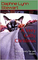 A Very Catty Christmas: A Love Story For Pet Lovers (merry And Bright Romance Book 6)