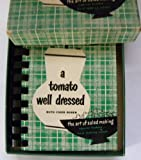 img - for A Tomato Well Dressed: the art of salad making (A handy aid book) book / textbook / text book