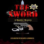 The Sword: A Murder Mystery, The Ishikawa/Taylor Mysteries, Book 1 | Annabeth Penelope Gambrell