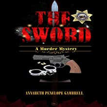 The Sword: A Murder Mystery, The Ishikawa/Taylor Mysteries, Book 1 (       UNABRIDGED) by Annabeth Penelope Gambrell Narrated by Kamryn Russell