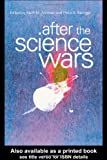 img - for After the Science Wars: Science and the Study of Science book / textbook / text book