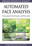 Automated Face Analysis: Emerging Technologies and Research (Premier Reference Source)