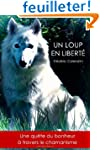 Un Loup En Libert� - Une qu�te du bon...
