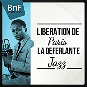 Lib�ration De Paris - La D�ferlante Jazz
