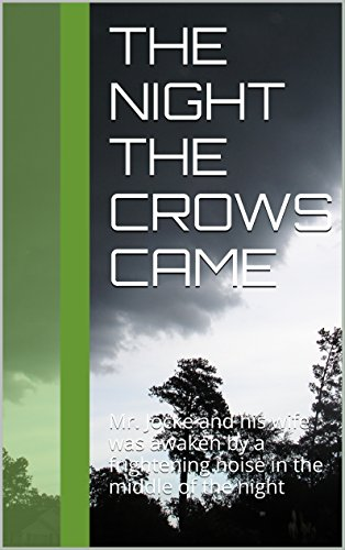The Night the Crows Came: Mr. Jocke and his wife was awaken by a frightening noise in the middle of the night PDF