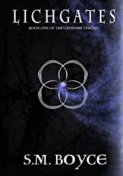 Lichgates: Book One of the Grimoire Trilogy