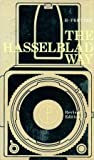 H. Freytag Hasselblad Way (Camera Way Books)
