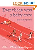 Everybody Was a Baby Once: and Other Poems