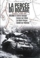 La Percee Du Bocage: 30 Juillet-16 Aout 1944, Villers-bocage, Aunay-sur-odon, Le Mont-picon, Conde-sur-noireau