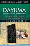 Ethel Emily Wallis Dayuma: Life Under Waorani Spears (True Adventure Missions)