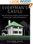 Everyman's Castle: The story of our c...