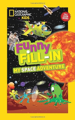 My Space Adventure (National Geographic Kids Funny Fill-in)