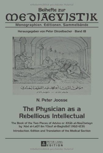 The Physician as a Rebellious Intellectual: The Book of the Two Pieces of Advice or Kitab al-Nasihatayn by <SUP>c&