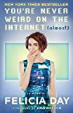 You're Never Weird on the Internet (Almost): A Memoir (English Edition)