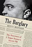 The Burglary: The Discovery of J. Edgar Hoovers Secret FBI