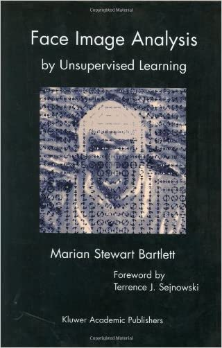 Face Image Analysis by Unsupervised Learning (The Kluwer International Series in Engineering and Computer Science, Volume 612) (The Springer International Series in Engineering and Computer Science)