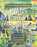 Dimensions in Religion: Places and Spaces (0174370660) by Wood, Angela