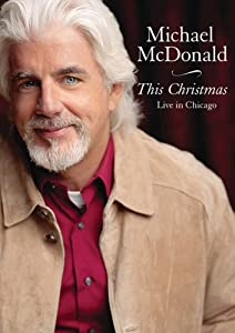Michael Mcdonald- This Christmas Live In Chicago by Eagle Rock Entertainment