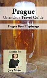 Prague Unanchor Travel Guide - Prague Beer Pilgrimage